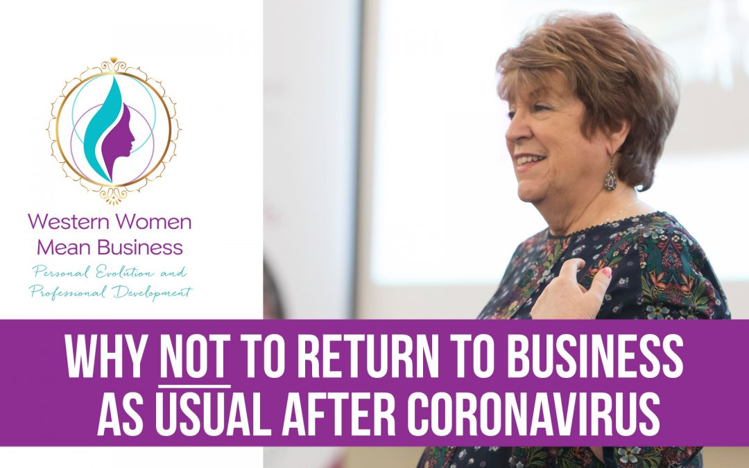 Why NOT to return to business as usual after coronavirus
